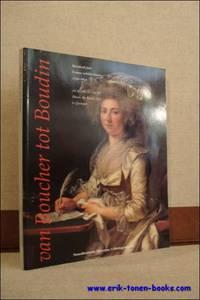 Van Boucher tot Boudin: honderd jaar Franse schilderkunst, 1750-1850, by  Bernard; VERMET - from ERIK TONEN BOOKSELLER (SKU: 14299)