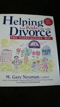 Helping Your Kids Cope with Divorce the Sandcastles Way. SIGNED