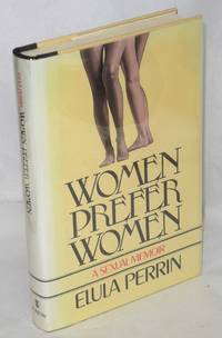 Women prefer women by  translated from the French by Harold J. Salemson  Elula - First Edition - 1979 - from Bolerium Books Inc., ABAA/ILAB and Biblio.co.uk