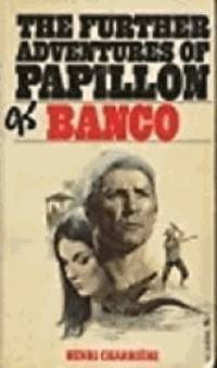The Further Adventures of Papillon Banco