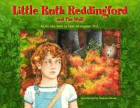 Little Ruth Reddingford and the Wolf by  Henry Barnard Wesselman - Hardcover - 2004 - from Travelin' Storyseller and Biblio.com