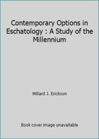 image of Contemporary Options in Eschatology : A Study of the Millennium