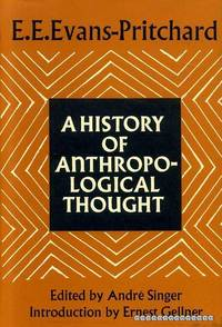 A History of Anthropological Thought by  Edward Evans-Pritchard - Hardcover - 1981 - from Pendleburys - the bookshop in the hills (SKU: 163876)