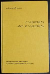 C*-algebras and W*-algebras (Ergebnisse der Mathematik und ihrer Grenzgebiete Band 60)