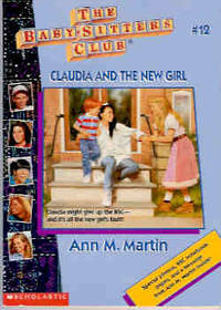 Claudia and the New Girl (The Baby-Sitters Club Ser., No. 12)