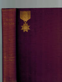 War Papers Read Before the  Indiana Commandery Military Order of the Loyal Legion of the United States