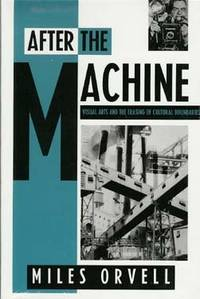 After the Machine: Visual Arts and the Erasing of Cultural Boundaries