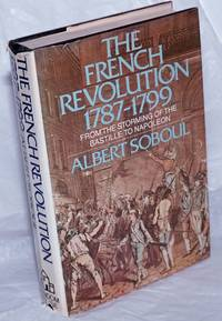 image of The French Revolution, 1787-1799, From the storming of the Bastille to Napoleon