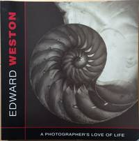 image of Edward Weston: A Photographer's Love of Life