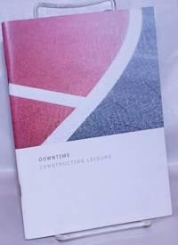 image of Downtime: Constructing Leisure. New Langton Arts, San Francisco, April 13-May 14, 2005