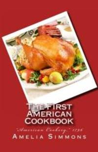 """image of The First American Cookbook: """"American Cookery,"""" 1796"""