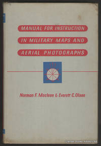 Manual for Instruction in Military Maps and Aerial Photographs.