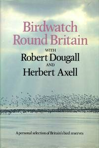 Birdwatch Round Britain: A Personal selection of Britain's Bird Reserves
