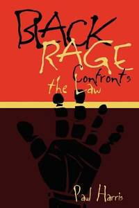 Black Rage Confronts the Law by Paul Harris - Paperback - 1999 - from ThriftBooks and Biblio.com