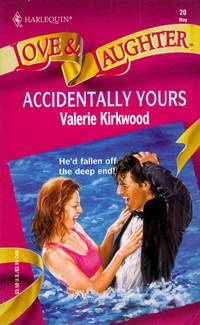 Accidentally Yours (Love & Laughter #20) by  Valerie Kirkwood - Paperback - 1997-04-01 - from Kayleighbug Books and Biblio.com