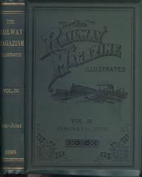 The Railway Magazine Illustrated Volume IV - January to June 1899.