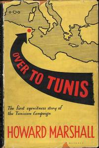 image of Over to Tunis: The First Eyewitness Story of the Tunisian Campaign