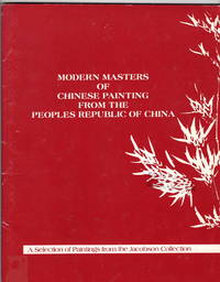 Modern Masters of Chinese Painting from the Peoples Republic of China, A Selection from the Jacobson Collection, January 20-March 3, 1985