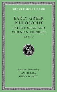 Early Greek Philosophy, Volume VII: Later Ionian and Athenian Thinkers, Part 2 by Andre Laks - Hardcover - from The Saint Bookstore (SKU: A9780674997080)