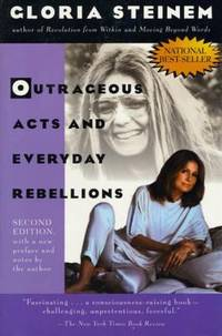 Outrageous Acts and Everyday Rebellions : Second Edition