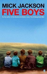 Five Boys by Mick Jackson - Paperback - 2002 - from Bookbarn (SKU: 558919)