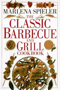The Classic Barbecue & Grill Cookbook