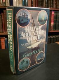Halfway Around the World: An Improbable Journey