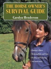 The Horse Owner\'s Survival Guide