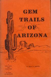 Gem Trails of Arizona; A Field Guide for Collectors
