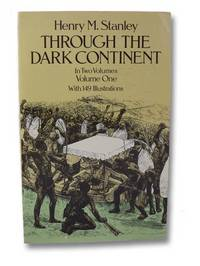 Through the Dark Continent; or, The Sources of the Nile Around the Great Lakes of Equatorial...