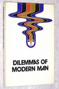 Dilemmas of Modern Man