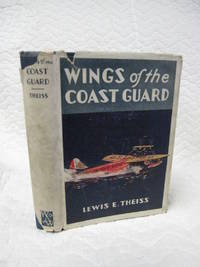 Wings of the Coast Guard, Aloft with the Flying Service of Uncle Sam's Life Savers