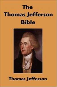image of The Thomas Jefferson Bible : The Life and Morals of Jesus of Nazareth