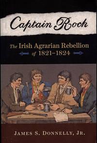 Captain Rock : The Irish Agrarian Rebellion of 1821-1824