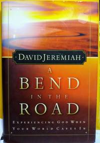 image of A Bend In The Road Finding God When Your World Caves In