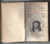 Oficio de la Semana Santa Segun el Missal y Breuiario Romanos, Que se pulicaron por mandado de Su...