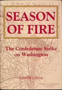 Season of Fire : The Confederate Strike on Washington