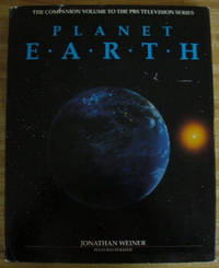 Planet Earth: The Companion Volume to the PBS Television Series by Weiner, Jonathan - 1986-01-01