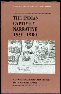 image of The Indian Captivity Narrative, 1550-1900