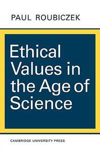 Ethical Values in the Age of Science