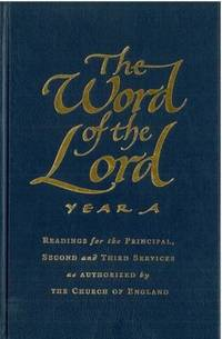 The Word of the Lord Year B: Readings for the Principal, Second and Third  Services As Authorized by the Church of England