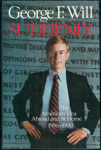 SUDDENLY The American Idea Abroad and At Home, 1986-1990