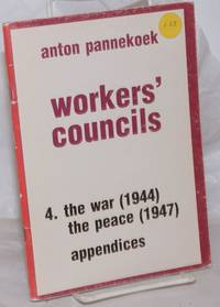 image of Workers' Councils: 4. The war (1944) the peace (1947) appendices