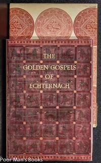 THE GOLDEN GOSPELS OF ECHTERNACH: CODEX AUREUS EPTERNACENSIS