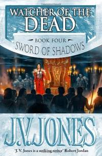 Watcher Of The Dead: Book 4 of the Sword of Shadows by  J. V Jones - Hardcover - from World of Books Ltd (SKU: GOR001770708)