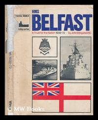 H.M.S. Belfast. (In trust for the nation.) 1939-1971 ... With illustrations by James Goulding