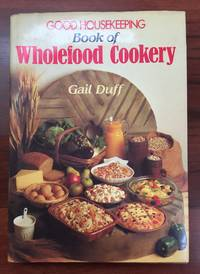 Good Housekeeping Book of Wholefood Cookery