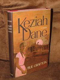 Keziah Dane  - Signed by  Sue Grafton - Signed First Edition - from Bodacious Books (SKU: 714)