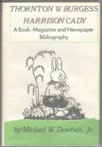 Thornton W. Burgess - Harrison Cady: A Book, Magazine and Newspaper Bibliography