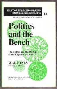 POLITICS AND THE BENCH The Judges and the Origins of the English Civil War